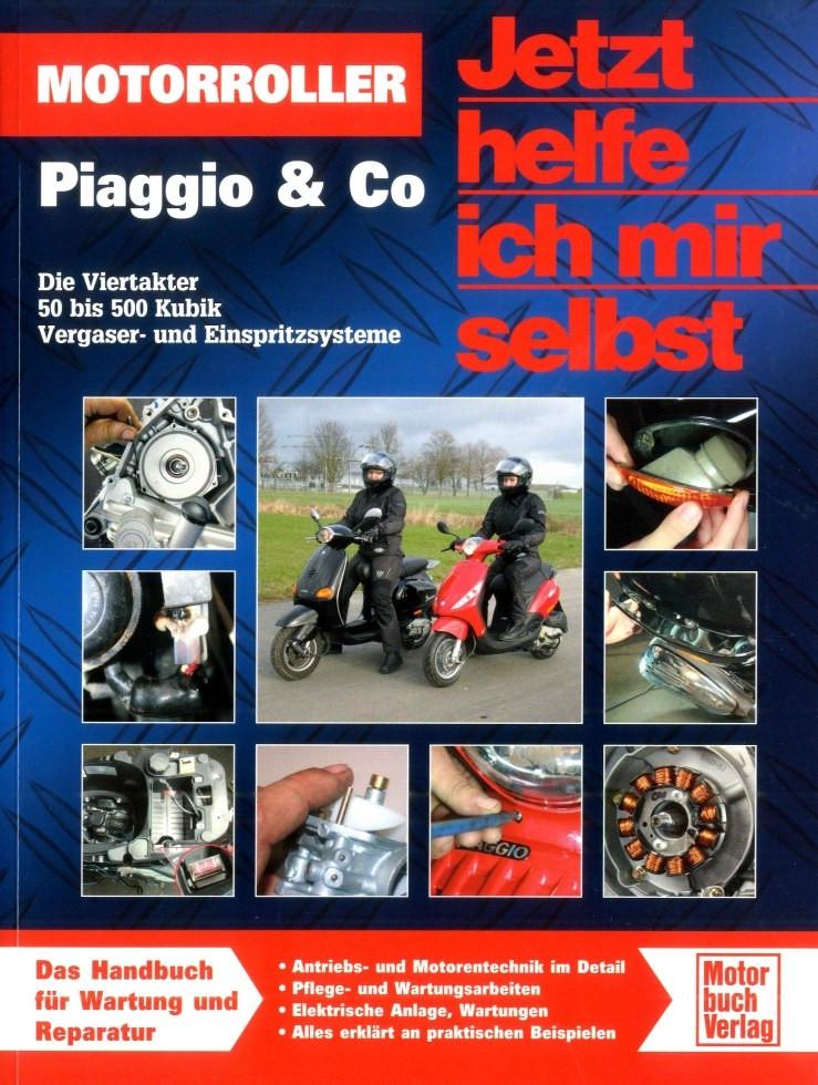 Motorroller Piaggio 4-Takt 50 bis 500 ccm - Reparaturanleitung Special