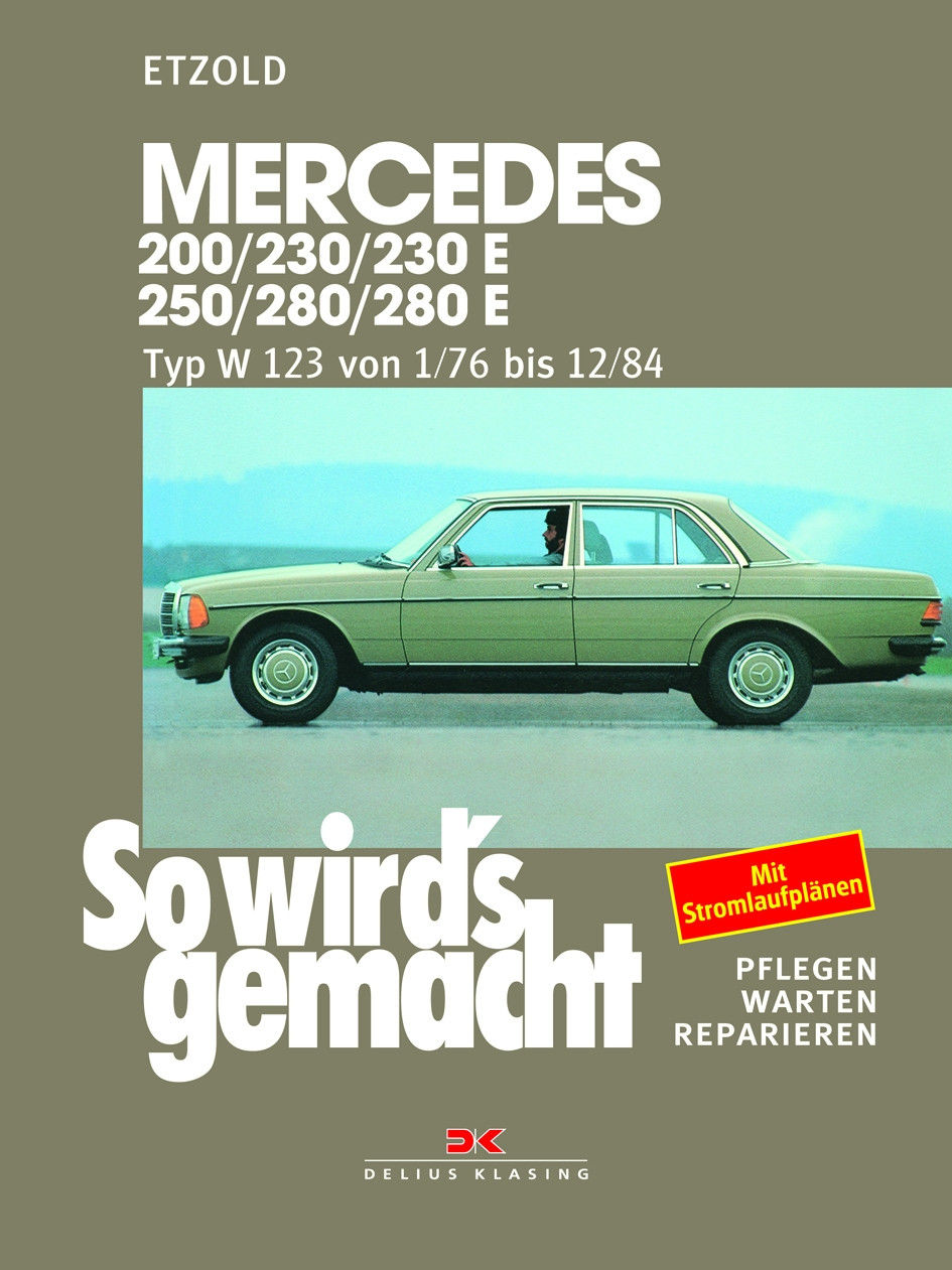 Mercedes W123 Reparaturanleitung Delius 56 So wirds gemacht