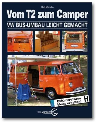 Vom T2 zum Camper - VW-Bus-Umbau Leichtgemacht