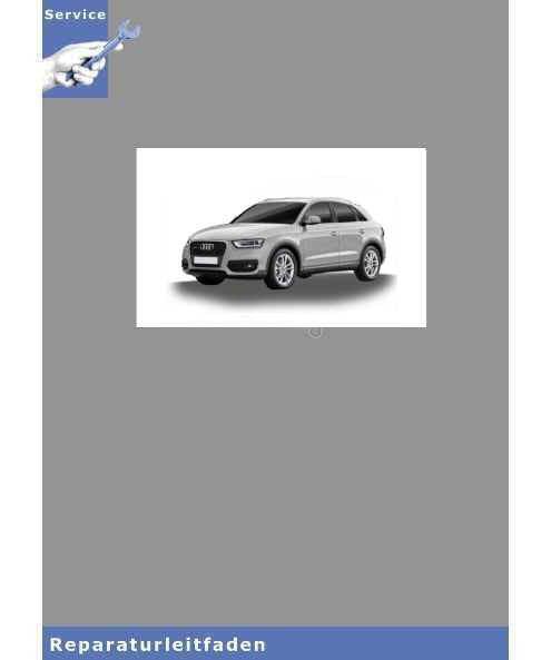 Audi Q3 8U (11>) - 2,0l TFSI Einspritz- und Zündanlage - Reparaturleitfaden