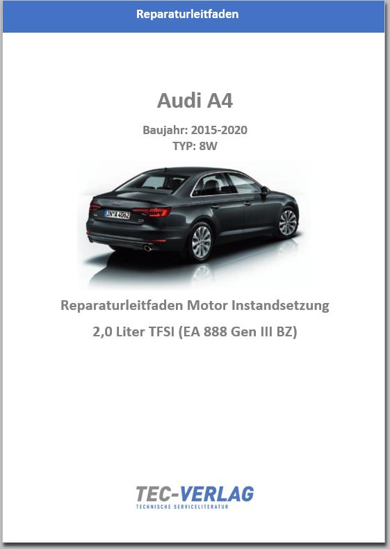Audi A4 8W (2015-2020) 2,0 Liter TFSI Reparaturleitfaden Motor Gen. III BZ