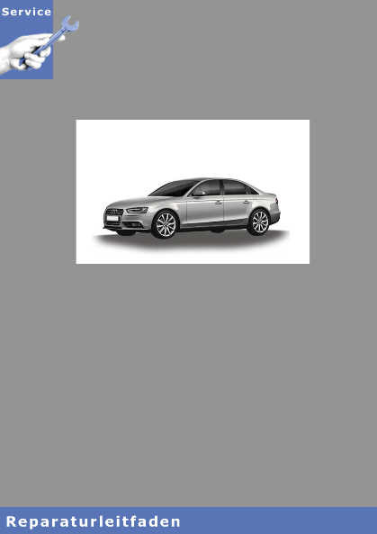 Audi A4 8K (08>) 6 Gang-Schaltgetriebe 0B4 Allradantrieb - Reparaturleitfaden