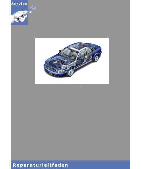 Audi A8 4D (94-02) 6 Gang-Schaltgetriebe 01E Allradantrieb - Reparaturleitfaden