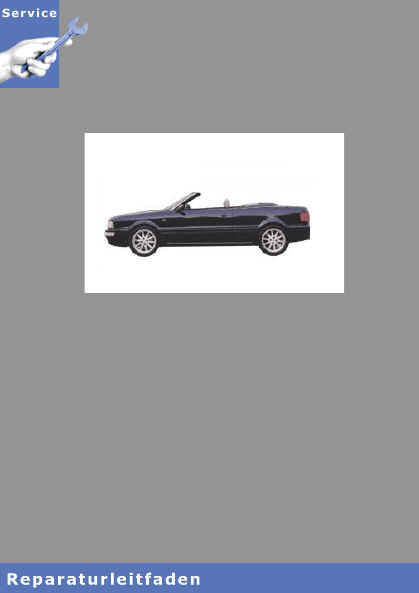Audi Cabrio 8G (91-00) Karosserie-Montagearbeiten Aussen - Reparaturleitfaden