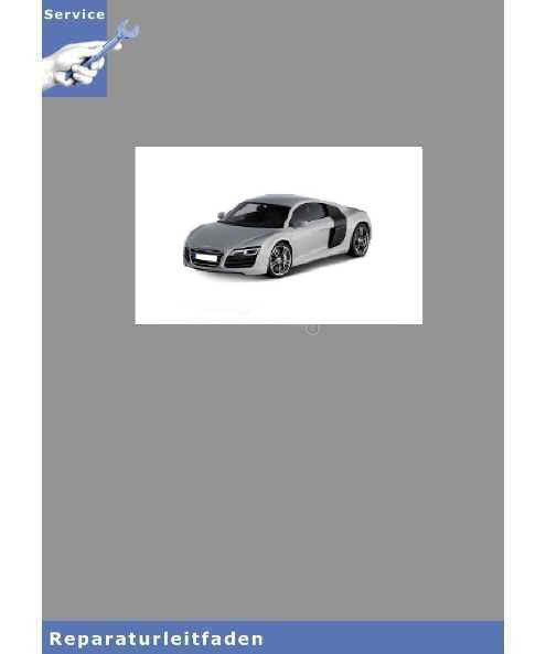 Audi R8 42 (07-12) Karosserie-Instandsetzung - Reparaturleitfaden