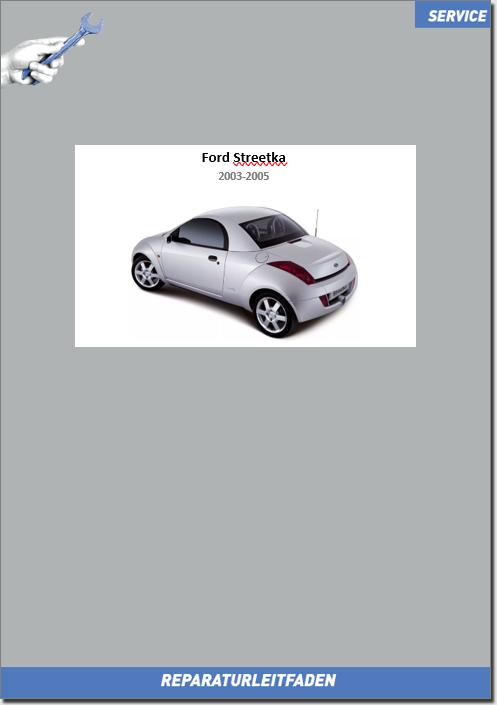 Ford Streetka Werkstatthandbuch Karosserie und Lackierung