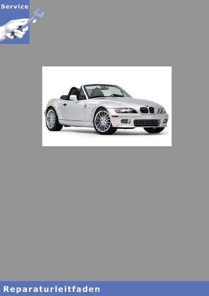 BMW Z3 E36 Roadster  Karosserie & Karosserieinstandsetzung - Werkstatthandbuch