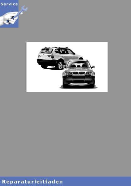 BMW X3 E83 Werkstatthandbuch Karosserie