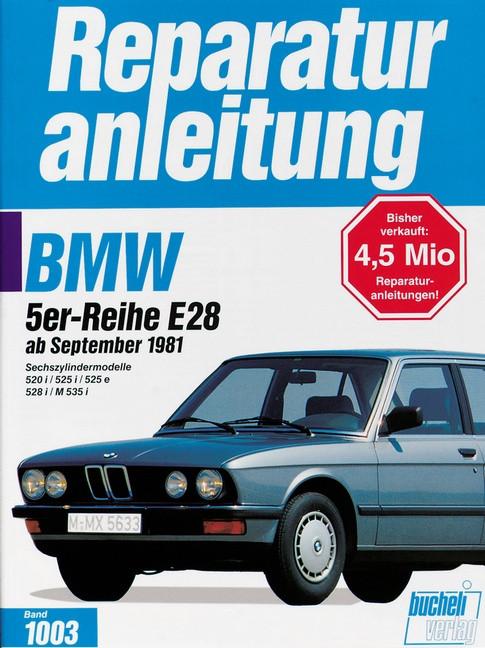 BMW 5er E28 (81>) 520i / 525i / 525e / 528i / M 535i - Reparaturanleitung