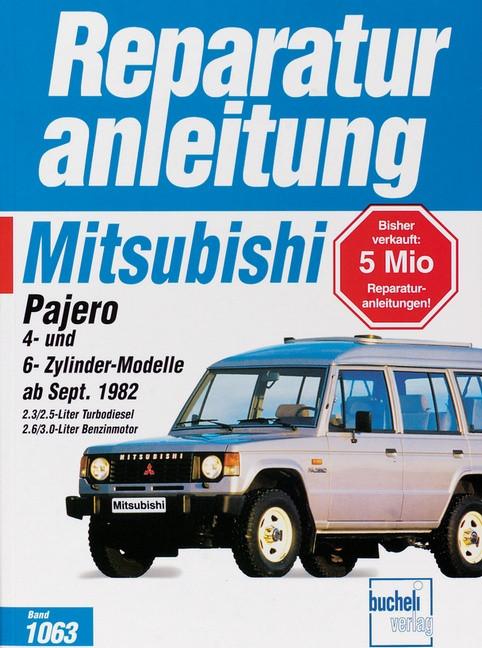 Mitsubishi Pajero Turbodiesel / Benziner (82>) 2.3 / 2.5 / 2.6 / 3.0 - Reparaturanleitung