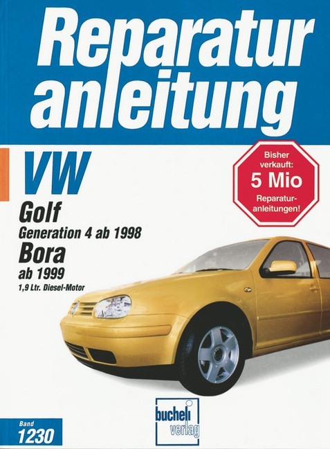 VW Golf IV Diesel (98>) / Bora Diesel (99>) - Reparaturanleitung