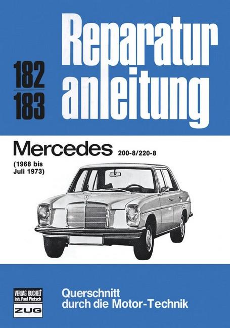 Mercedes W115 (68-73) 200-8 / 220-8 - Reparaturanleitung Bucheli