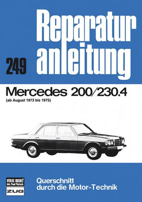 Mercedes W115 (73-75) 200 / 230.4 - Reparaturanleitung Bucheli