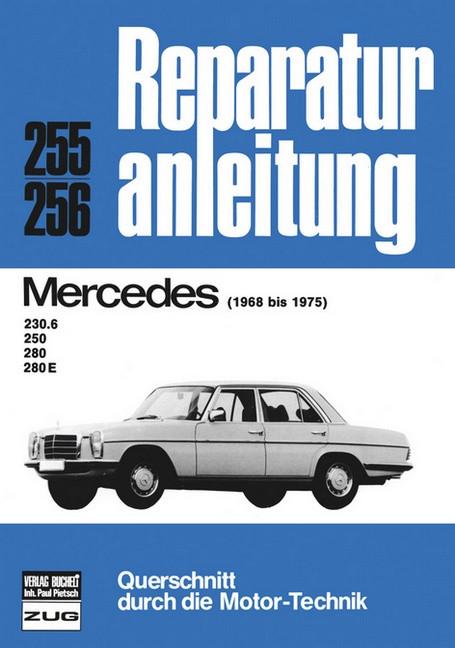 Mercedes 230.6 / 250 / 280 / 280 E (68-75) - Reparaturanleitung Bucheli