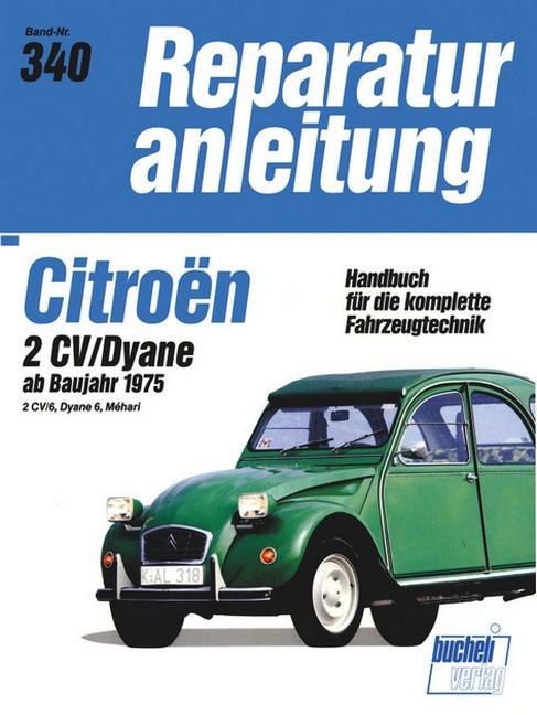 Citroen 2 CV 6 / Dyane 6 (75>) - Reparaturanleitung