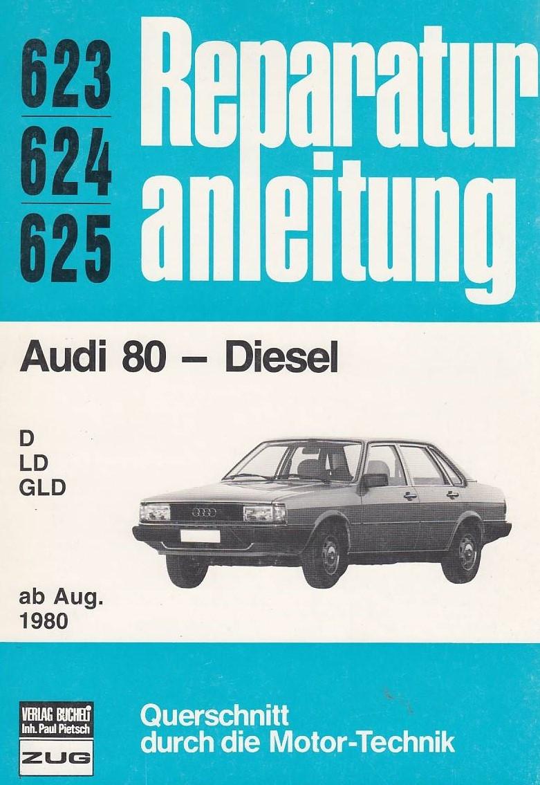 Audi 80 Diesel D LD GLD (ab 1980) - Reparaturanleitung
