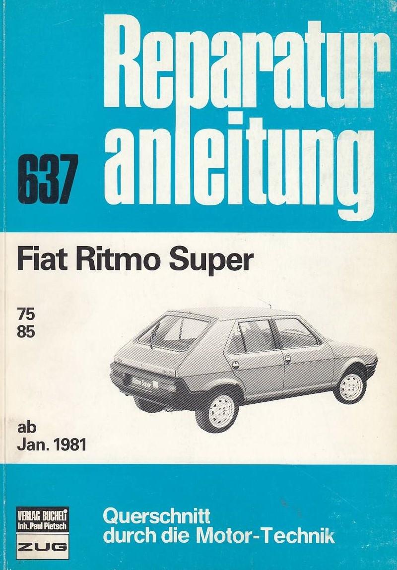 Fiat Ritmo Super 75 / 85 (ab 1981) - Reparaturanleitung