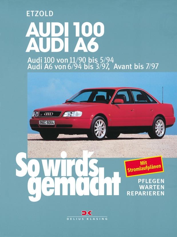 AUDI 100 / AUDI A6 / Audi Avant Reparaturanleitung So wird`s gemacht