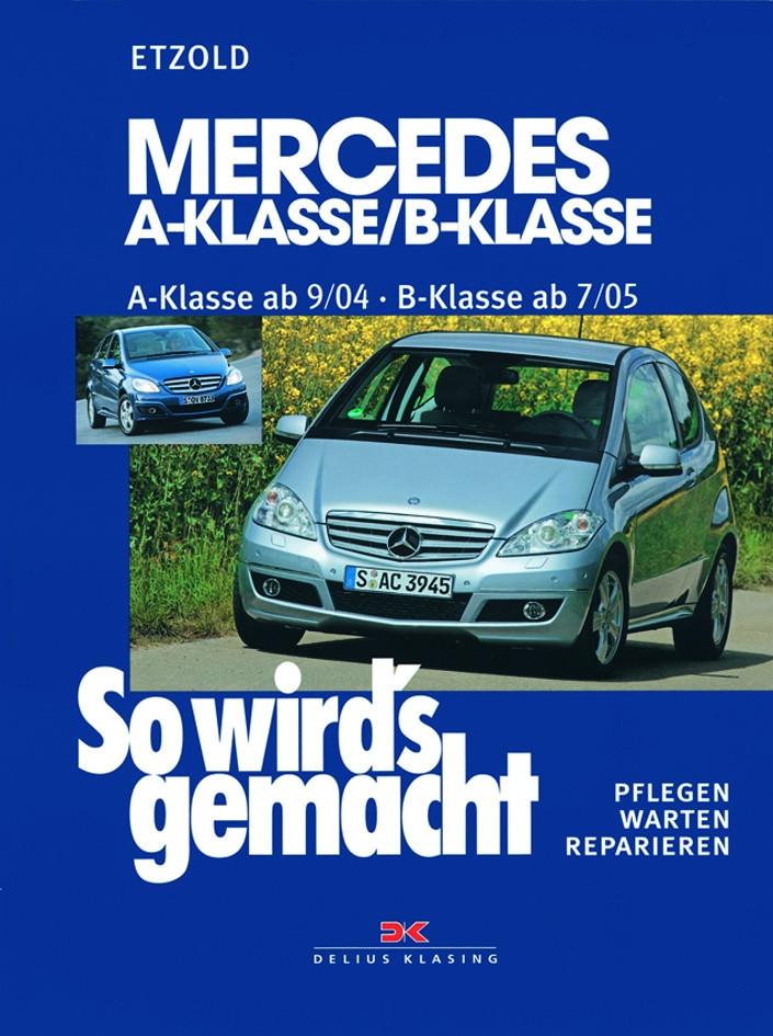 Mercedes A-Klasse / B-Klasse Reparaturanleitung Delius 140 So wird´s gemacht