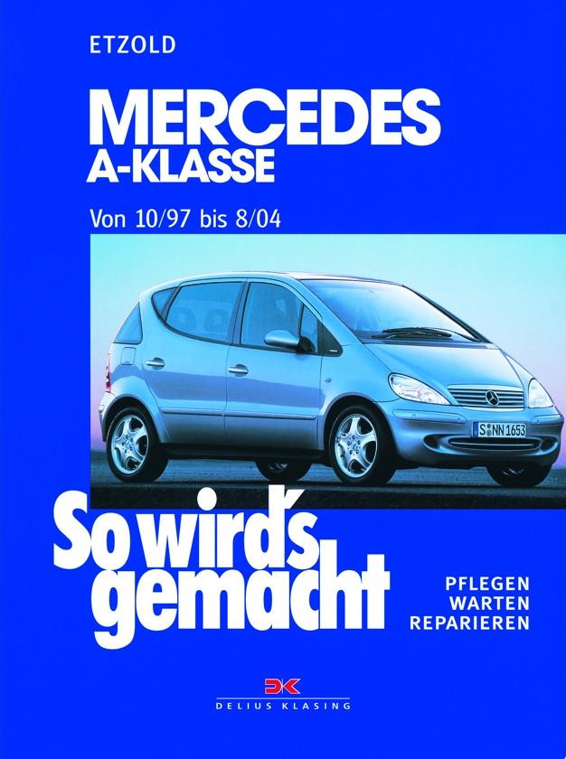 Mercedes A-Klasse Reparaturanleitung Delius 124 So wird`s gemacht