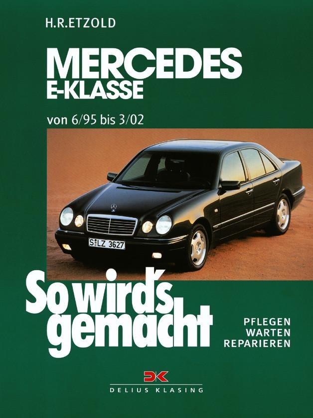 Mercedes E-Klasse W 210 Reparaturanleitung Delius 103 So wirds gemacht