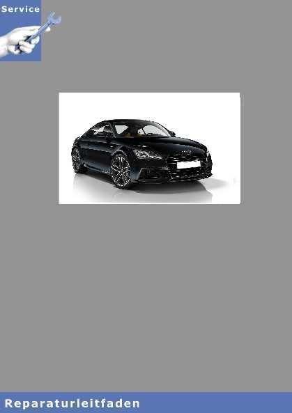 Audi TT Karosserie Montagearbeiten Außen Reparaturanleitung
