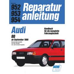 Audi 80 B3 (86>) 1.6 L / 1.8 L / 1.9 L / Quattro- Reparaturanleitung