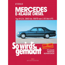 Mercedes E-Klasse Diesel W124 (85-95) - Reparaturanleitung So wird`s gemacht