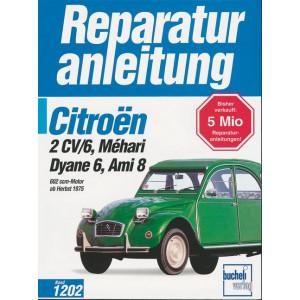 Citroen 2CV-6 / Dyane 6 / Mehari / Ami8 (75>) - Reparaturanleitung