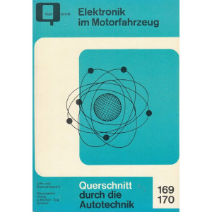 Elektronik im Motorfahrzeug - Halbleiter/Kondensatoren uvm. - Reparaturanleitung