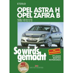 Opel Astra H / Opel Zafira B Reparaturanleitung So wird`s gemacht