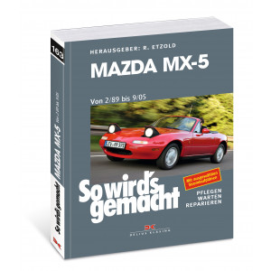 Mazda MX-5 Reparaturanleitung Delius 163 So wird`s gemacht