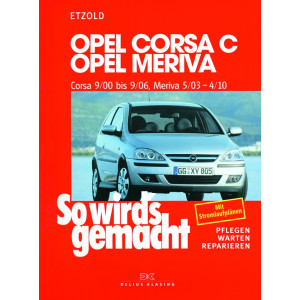 Opel Corsa C / Opel Meriva Reparaturanleitung Delius 131 So wird`s gemacht