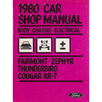 Ford Fairmont Zephyr Thunderbird Cougar (1980) Body/Chassis/Electr - Shop Manual
