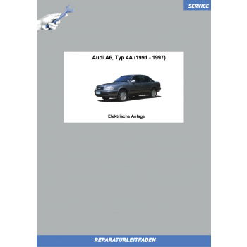 Audi A6 4A C4 (91-97) Reparaturleitfaden Elektrische Anlage
