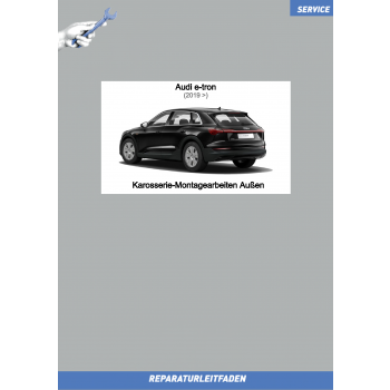 Audi e-tron (2019➤) Reparaturleitfaden Karosserie-Montagearbeiten Außen