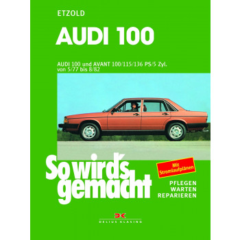 Audi 100 / Audi 100 Avant (77-82) - Reparaturanleitung So wirds gemacht