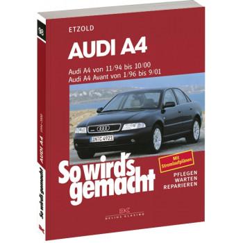 Audi A4 incl. Avant / Quattro (94-01) Reparaturanleitung So wird`s gemacht