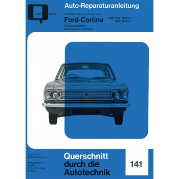 Ford Cortina 1300 / 1500 / 1500 GT / 1600 / 1600 GT- Reparaturanleitung