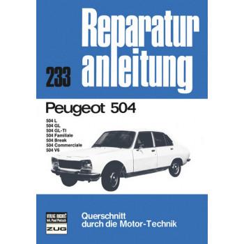 Peugeot 504 / 504 L / GL-TL / GL / Break / V6 - Reparaturanleitung Bucheli