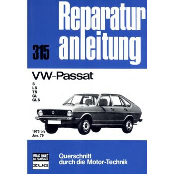 VW Passat B1 S / LS / TS / GL / GLS (1976-1979) - Reparaturanleitung
