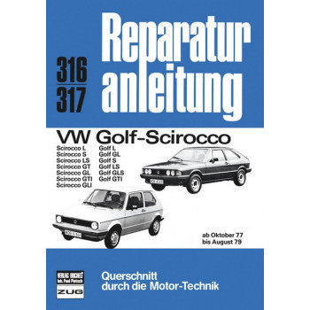 VW Golf / Scirocco incl. GTI / GLI (77-79) - Reparaturanleitung Bucheli