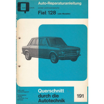 Fiat 128 alle Modelle - Reparaturanleitung Bucheli 191