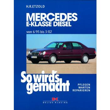 Mercedes E-Klasse W210 Diesel (95-02) - Reparaturanleitung So wirds gemacht