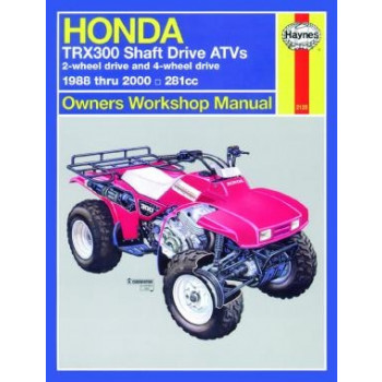 Honda TRX300 Shaft Drive ATVs (88 - 00) - Repair Manual Haynes