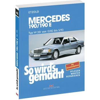 Mercedes 190/190E W201 Benziner (82-93) Reparaturanleitung So wird`s gemacht