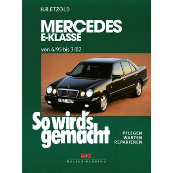 Mercedes E-Klasse W 210 (95-02) - Reparaturanleitung So wird`s gemacht
