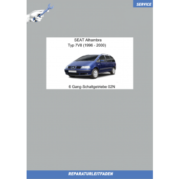Seat Alhambra (96-00) Reparaturleitfaden 6 Gang-Schaltgetriebe 02N