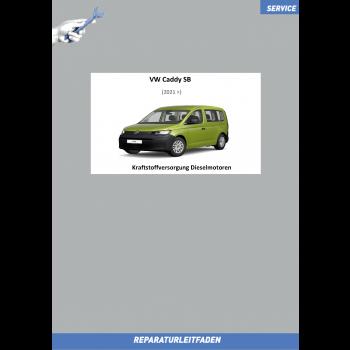 VW Caddy SB (20>) Reparaturleitfaden Kraftstoffversorgung Dieselmotoren