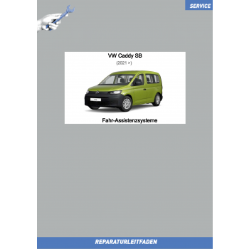 VW Caddy SB (20>) Reparaturleitfaden Fahr-Assistenzsysteme
